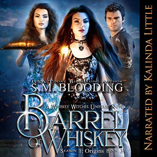A Barrel of Whiskey     A Whiskey Witches Novel              By:                                                                                                                                 S.M. Blooding                               Narrated by:                                                                                                                                 Kalinda Little                      Length: 10 hrs and 56 mins     5 ratings     Overall 4.6