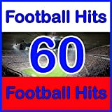 60 Football Hits - 60 Fußball Lieder (Hits for Football Fans)