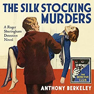 The Silk Stocking Murders: A Detective Story Club Classic Crime Novel (The Detective Club)                   By:                                                                                                                                 Anthony Berkeley,                                                                                        Tony Medawar - introduction                               Narrated by:                                                                                                                                 Mike Grady                      Length: 8 hrs and 33 mins     26 ratings     Overall 4.0