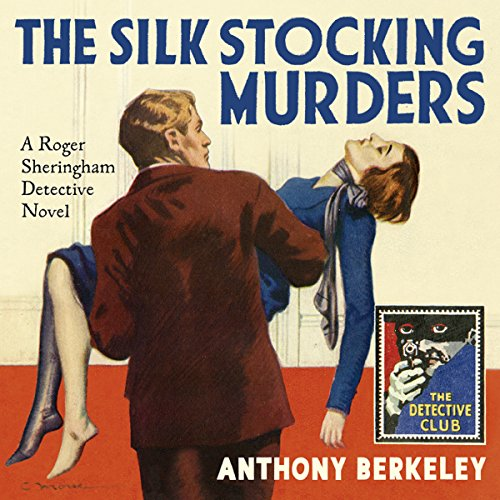 The Silk Stocking Murders: A Detective Story Club Classic Crime Novel (The Detective Club) audiobook cover art