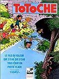 Totoche, tome 4 - Le Fils du voleur