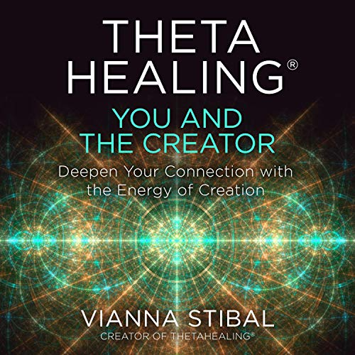 ThetaHealing®: You and the Creator cover art