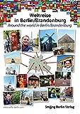 Weltreise in Berlin / Brandenburg: Around the world in Berlin / Brandenburg - Lasse Walter