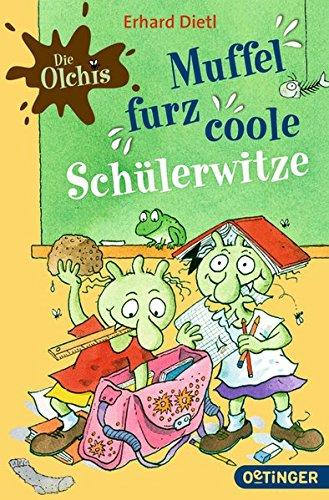 Die Olchis: Muffelfurzcoole Schülerwitze