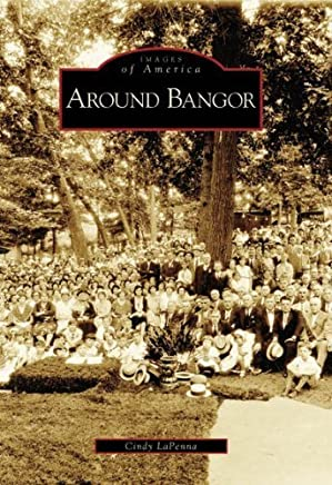 Around Bangor (PA) (Images of America) by Cindy LaPenna (2005-10-24)