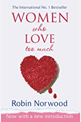 Women Who Love Too Much by Robin Norwood (2-Sep-2004) Paperback Paperback