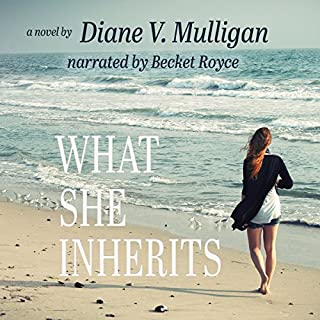 What She Inherits                   By:                                                                                                                                 Diane V. Mulligan                               Narrated by:                                                                                                                                 Becket Royce                      Length: 9 hrs and 51 mins     Not rated yet     Overall 0.0