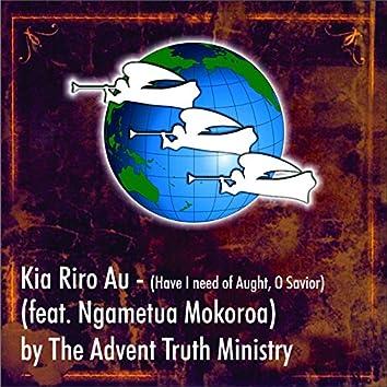 Kia Riro Au (feat. Ngametua Mokoroa)