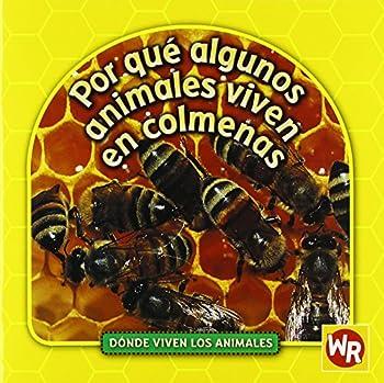 ¿Por Qué Algunos Animales Viven en Colmenas? - Book  of the ¿Dónde Viven los Animales?