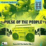 Songtexte von dead prez - Turn Off the Radio: The Mixtape, Volume 3: Pulse of the People
