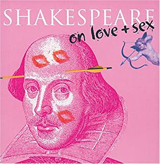 Shakespeare on...Love and Sex
