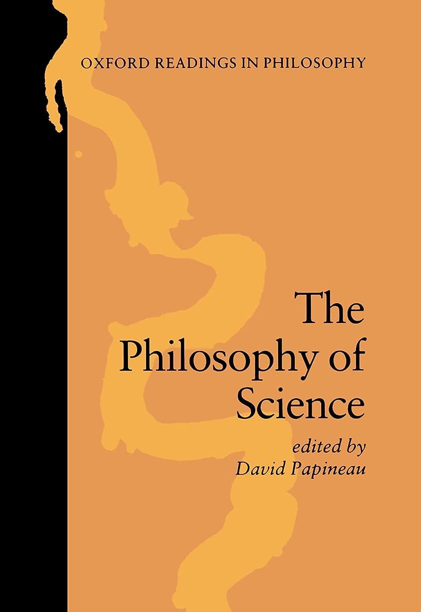 絶妙贅沢私たちのものThe Philosophy of Science (Oxford Readings in Philosophy)
