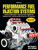 Performance Fuel Injection Systems HP1557: How to Design, Build, Modify, and Tune EFI and ECU Systems.Covers Components, Se nsors, Fuel and Ignition Requirements, Tuning the Stock ECU, Piggyback and Stan
