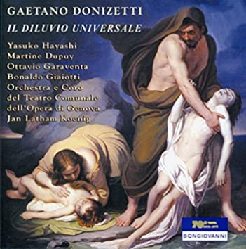 Donizetti: Il diluvio universale (The Great Flood)