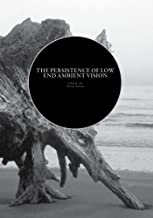 The Persistence Of Low End Ambient Vision