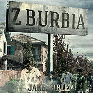 Z-Burbia                   By:                                                                                                                                 Jake Bible                               Narrated by:                                                                                                                                 Andrew B. Wehrlen                      Length: 6 hrs and 42 mins     410 ratings     Overall 4.1