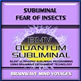 Subliminal Fear of Insects - Silent Ultrasonic Track