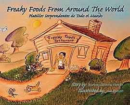 Freaky Foods from Around the World / Platillos Sorprendentes de Todo el Mundo (English/Spanish) An adventure in international foods. (Spanish Edition)
