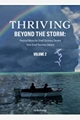 Thriving Beyond the Storm Volume 2: Practical Advice for Small Business Owners from Small Business Owners Kindle Edition