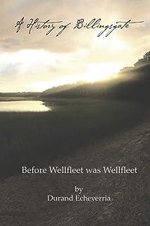 A History of Billingsgate: Before Wellfleet as Wellfleet
