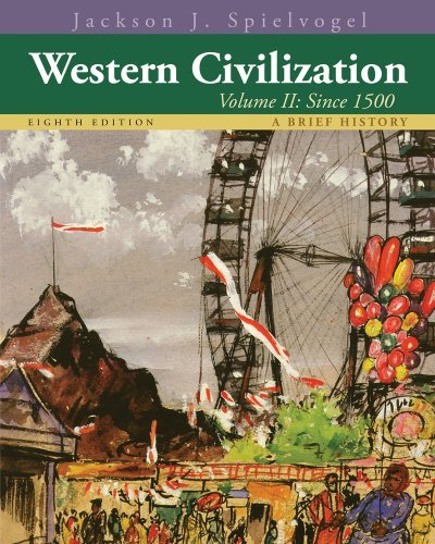 By Jackson J. Spielvogel - Western Civilization: A Brief History, Volume II: Since 1500 (8th Edition) (12.2.2012)