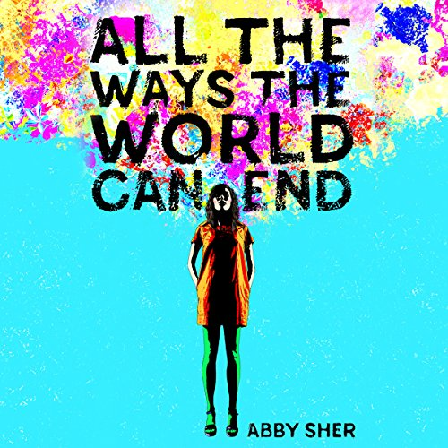 All the Ways the World Can End audiobook cover art