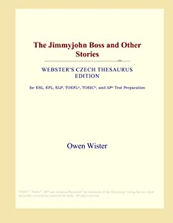 The Jimmyjohn Boss and Other Stories (Webster's Czech Thesaurus Edition)