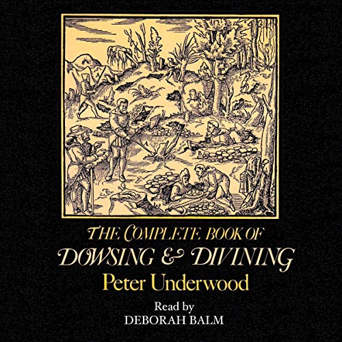 The Complete Book of Dowsing and Divining cover art
