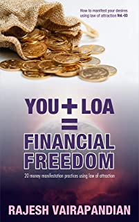 You+LOA = Financial Freedom: 20 money manifestation practices using law of attraction