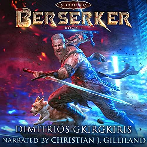 Berserker: A LitRPG Urban Fantasy Adventure (Apocosmos, Book 1)