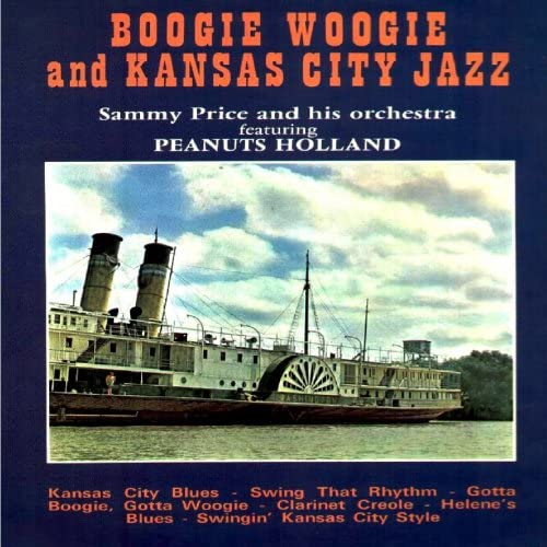 Sammy Price and His Orchestra feat. Peanuts Holland