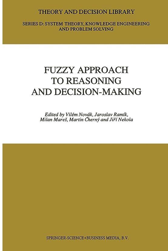 生理写真撮影委託Fuzzy Approach to Reasoning and Decision-Making: Selected Papers of the International Symposium held at Bechyně, Czechoslovakia, 25-29 June 1990 (Theory and Decision Library D:)