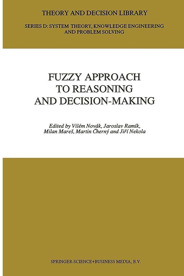 残酷重要な虐待Fuzzy Approach to Reasoning and Decision-Making: Selected Papers of the International Symposium held at Bechyně, Czechoslovakia, 25-29 June 1990 (Theory and Decision Library D:)