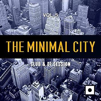 The Minimal City, Vol. 5 (Club & DJ Session)
