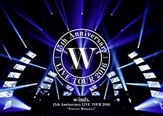 """w-inds. 15th Anniversary LIVE TOUR 2016""""Forever Memories""""通常盤DVD"""