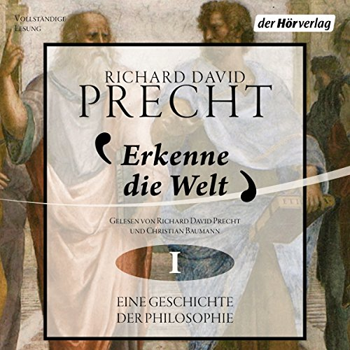 Erkenne die Welt - Antike und Mittelalter: Eine Geschichte der Philosophie 1