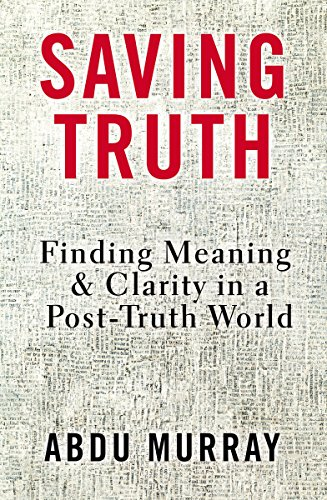Image of Saving Truth: Finding Meaning and Clarity in a Post-Truth World