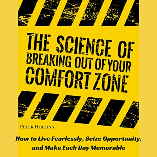 The Science of Breaking Out of Your Comfort Zone  By  cover art