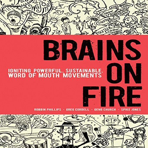 Brains on Fire: Igniting Powerful, Sustainable, Word of Mouth Movements cover art