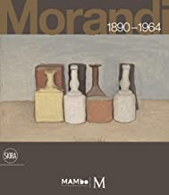 Giorgio Morandi: 1890-1964: Nothing Is More Abstract Than Reality