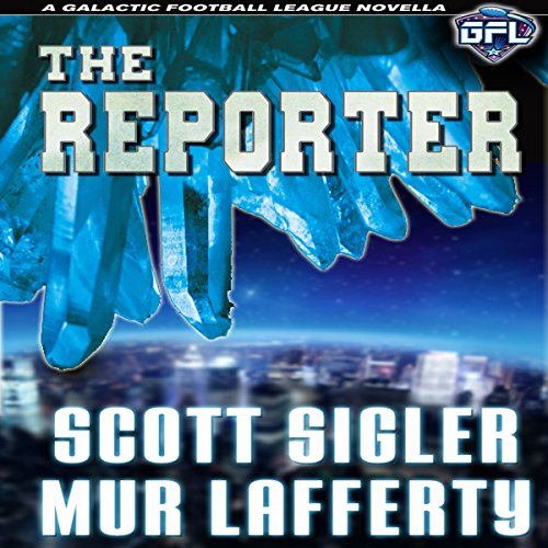 The Reporter     The Galactic Football League Novellas              By:                                                                                                                                 Scott Sigler,                                                                                        Mur Lafferty                               Narrated by:                                                                                                                                 Scott Sigler                      Length: 6 hrs and 12 mins     11 ratings     Overall 4.9