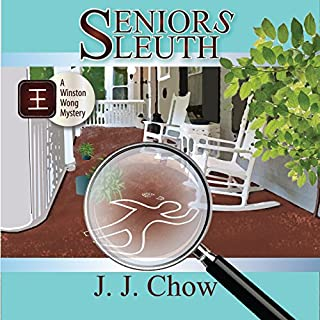 Seniors Sleuth     Winston Wong Cozy Mystery, Book 1              By:                                                                                                                                 J.J. Chow                               Narrated by:                                                                                                                                 Noah DeBiase                      Length: 6 hrs and 20 mins     Not rated yet     Overall 0.0
