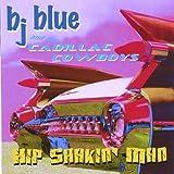 Hip Shakin Man - Bj Blue