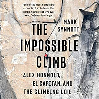 The Impossible Climb     Alex Honnold, El Capitan, and the Climbing Life              By:                                                                                                                                 Mark Synnott                               Narrated by:                                                                                                                                 Mark Deakins                      Length: 12 hrs and 59 mins     111 ratings     Overall 4.7
