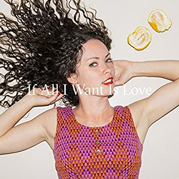 If All I Want Is Love - Single