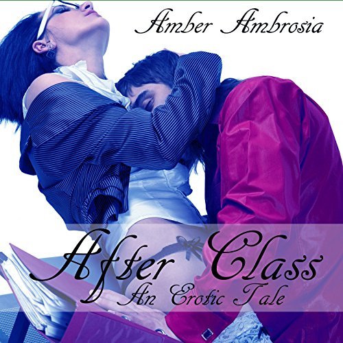 After Class: An Erotic Tale audiobook cover art