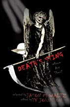 Death's Sting--Where Art Thou?: A Heroic Anthology of Immortal Protagonists (Rogue Blades Presents Book 3)