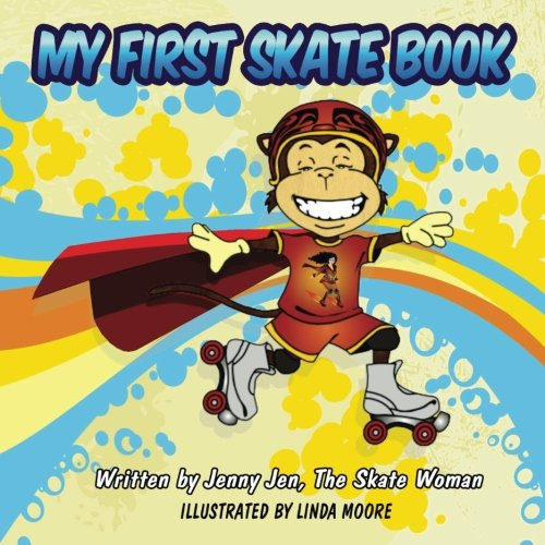 My First Skate Book - Skate Woman Comic Book Super Series - 5 Minute Stories: Discover the Exciting, Surprising, and Wonderful World of Skating (My ... Books Super Series - Comic Books, Band 1)