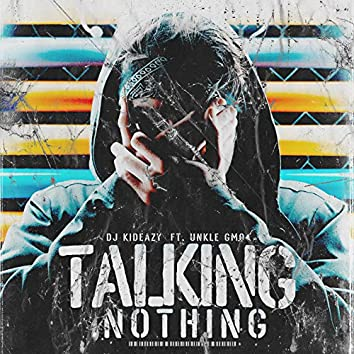 Talking Nothing (feat. Unkle Gmo)