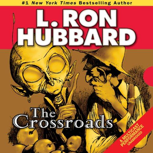 The Crossroads (Edición audio Audible): L. Ron Hubbard, R. F. ...